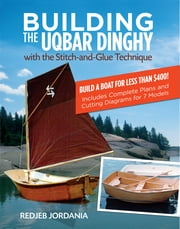 Building the Uqbar Dinghy ebook by Redjeb Jordania