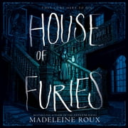 House of Furies audiobook by Madeleine Roux