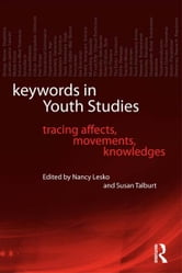 Keywords in Youth Studies - Tracing Affects, Movements, Knowledges ebook by