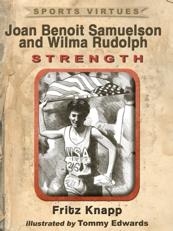 Joan Benoit Samuelson and Wilma Rudolph: Strength ebook by Fritz Knapp
