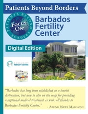 Patients Beyond Borders Focus On: Barbados Fertility Center ebook by Josef Woodman