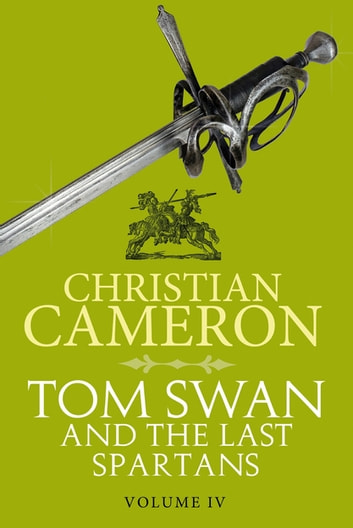 Tom Swan and the Last Spartans: Part Four ebook by Christian Cameron