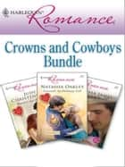 Harlequin Romance Bundle: Crowns and Cowboys ebook by Judy Christenberry,Melissa James,Natasha Oakley