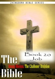 The Bible Douay-Rheims, the Challoner Revision,Book 20 Job ebook by Zhingoora Bible Series