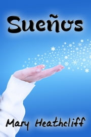 Sueños ebook by Mary Heathcliff