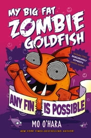 Any Fin Is Possible: My Big Fat Zombie Goldfish ebook by Mo O'Hara,Marek Jagucki
