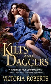 Kilts and Daggers - A thrilling, amusing Scottish highlander historical romance ebook by Victoria Roberts