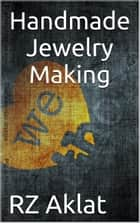 Handmade Jewelry Making ebook by RZ Aklat