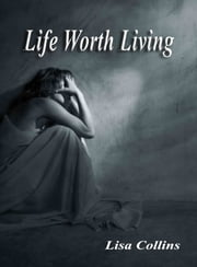 Life Worth Living ebook by Lisa Collins