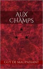 Aux Champs ebook by Guy de Maupassant