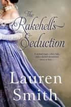 The Rakehell's Seduction - The Seduction Series, #2 Ebook di Lauren Smith
