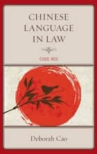 Chinese Language in Law - Code Red ebook by Deborah Cao