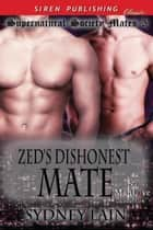 Zed's Dishonest Mate ebook by Sydney Lain
