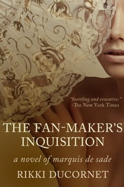 The Fan-Maker's Inquisition ebook by Rikki Ducornet