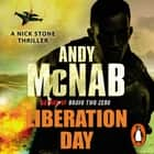 Liberation Day - (Nick Stone Thriller 5) audiobook by Andy McNab