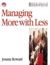 Managing More with Less ebook by Joanna Howard