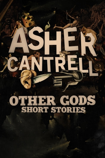 Other Gods ebook by Asher Cantrell