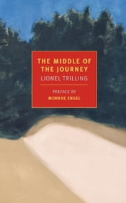 The Middle of the Journey ebook by Monroe Engel,Lionel Trilling