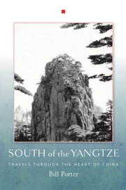 South of the Yangtze ebook by Bill Porter