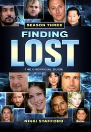 Finding Lost - Season Three ebook by Nikki Stafford