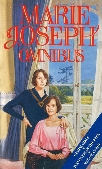 Marie Joseph Omnibus - Gemini Girls, Footsteps in the Park and Maggie Craig ebook by Marie Joseph