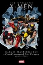Uncanny X-Men Masterworks Vol. 1 ebook by Chris Claremont, Dave Cockrum, John Byrne