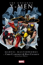 Uncanny X-Men Masterworks Vol. 1 ebook by Chris Claremont,Dave Cockrum,John Byrne