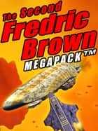 The Second Fredric Brown Megapack - 27 Classic Science Fiction Stories ekitaplar by Fredric Brown