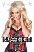 Absolute Mayhem - Confessions Of An Aussie Porn Star ebook by Monica Mayhem