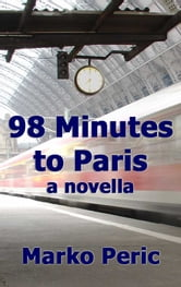 98 Minutes to Paris ebook by Marko Peric