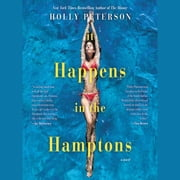 It Happens in the Hamptons - A Novel audiobook by Holly Peterson