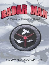 Radar Man - A Personal History of Stealth ebook by Edward Lovick Jr.