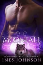 Moonfall ebook by Ines Johnson