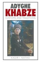 Adyghe Khabze - Book I ebook by Kadir I. Natho