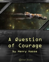 A Question of Courage ebook by JF Bone