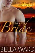 Alpha SEAL's Bride ebook by Bella Ward