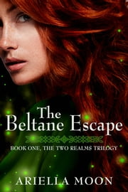 The Beltane Escape ebook by Ariella Moon