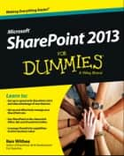 SharePoint 2013 For Dummies ebook by Ken Withee