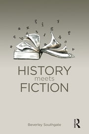 History Meets Fiction ebook by Beverley C. Southgate