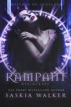 Rampant - Witches of Scotland ebook by Saskia Walker