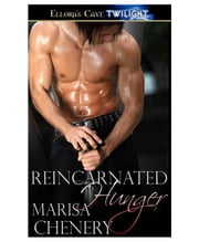 Reincarnated Hunger (Ra's Chosen, Book Five) ebook by Marisa Chenery