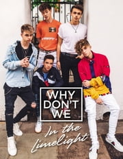 Why Don't We: In the Limelight ebook by Why Don't We