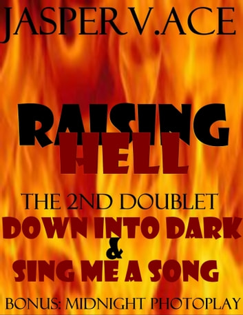 Raising Hell: Doublet 2: Down Into Dark & Sing Me a Song ebook by Jasper Ace