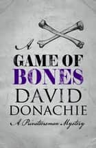 A Game of Bones ebook by David Donachie