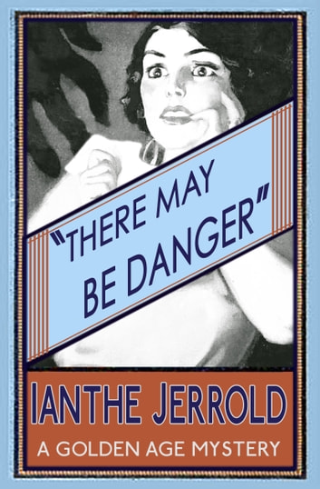 There May Be Danger ebook by Ianthe Jerrold
