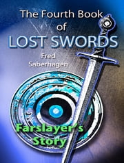 The Fourth Book Of Lost Swords - Farslayer's Story ebook by Fred Saberhagen