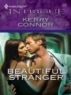 Beautiful Stranger ebook by Kerry Connor