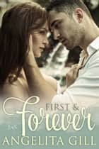 First and Forever ebook by Angelita Gill