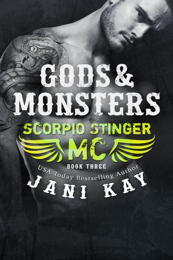Gods & Monsters ~ Jani Kay - Scorpio Stinger MC, #3 ebook by Jani Kay