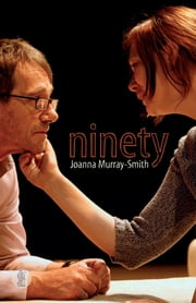 Ninety ebook by Joanna Murray-Smith